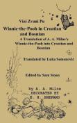 Vini Zvani Pu Winnie the Pooh in Croatian and Bosnian by Luka Semenovic a Translation of A. A. Milne's Winnie-The-Pooh [Large Print] [HRV]