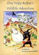 One Yelpy Kelpie's Wildlife Adventure