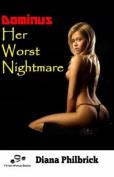 Her Worst Nighmare (Dominus)