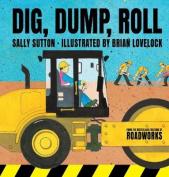 Dig, Dump, Roll