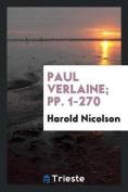 Paul Verlaine; Pp. 1-270