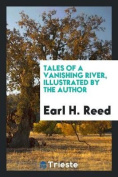 Tales of a Vanishing River, Illustrated by the Author