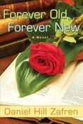 Forever Old, Forever New