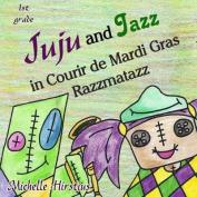 Juju and Jazz in Courir de Mardi Gras Razzmatazz