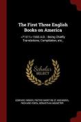 The First Three English Books on America