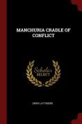 Manchuria Cradle of Conflict