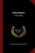 Olney Hymns: In Three Books.