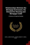 Relationships Between the Mortgage Instrument, the Demand for Housing and Mortgage Credit