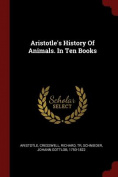 Aristotle's History of Animals. in Ten Books