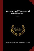 Occupational Therapy and Rehabilitation ...; Volume 1
