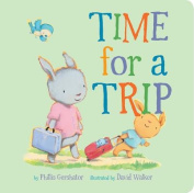 Time for a Trip (Snuggle Time Stories) [Board book]