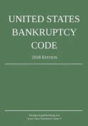 United States Bankruptcy Code; 2018 Edition