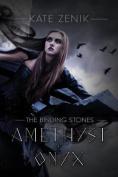 The Binding Stones, Amethyst & Onyx