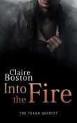 Into the Fire (Texan Quartet)