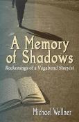 A Memory of Shadows