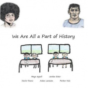 We Are All a Part of History