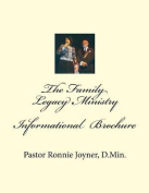 The Informational Brochure Family Legacy Ministry