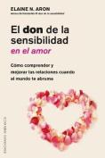 El Don de la Sensibilidad En El Amor [Spanish]