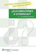 Elucubraciones O Evidencias? [Spanish]