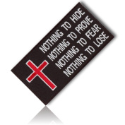 "[Single Count] Custom and Unique (10cm Inch) Rectangle Shaped ""Nothing To Hide...Prove...Fear...Lose"" Christian Catholic Cross Religious Embroidered Iron On Patch {Black, Red, & White Colours} {licenced}"