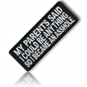 """[Single Count] Custom and Unique (10cm Inch) Rectangle Shaped """"My Parents Said I Could Be Anything So I...""""Anarchist Punk Rock Biker Iron On Embroidered Iron On Patch {Black & White Colours} {licenced}"""