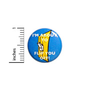 Funny I'm About To Flip You Off Button Bad Puns Joke Backpack Jacket Pin #42-24