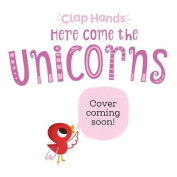 Clap Hands: Here Come the Unicorns