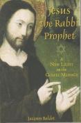 Jesus The Rabbi Prophet