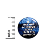 Funny Random Button If This Was A Horror Movie Pin Jacket Pinback 2.5cm Gift #40-11
