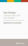 Sea Change: Climate Politics and New Zealand