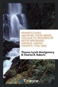 Pennsylvania Archives. Sixth Series, Volume VI