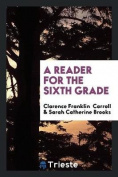 A Reader for the Sixth Grade