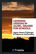 Listening Lessons in Music, Graded for Schools