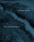 El Golpe del Rio