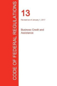 Cfr 13, Business Credit and Assistance, January 01, 2017