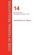 Cfr 14, Part 1200 to End, Aeronautics and Space, January 01, 2017