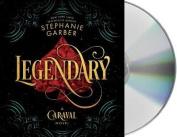 Legendary: A Caraval Novel [Audio]