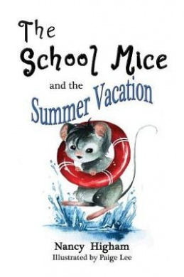 The School Mice and the Summer Vacation: Book 3 (School Mice(tm))
