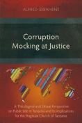 Corruption Mocking at Justice