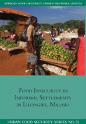 Food Insecurity in Informal Settlements in Lilongwe Malawi