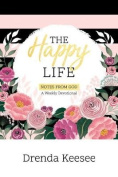 The Happy Life: Notes from God