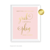 Andaz Press Wedding Party Signs, Blush Pink with Metallic Gold Ink, 22cm x 28cm , Don't Feel Like Dancing. Grab a Buddy and Play Some Games!, 1-Pack, Unframed