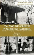 The Ways We Stretch Toward One Another