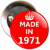 Made In 1971 Badge - 59mm Size Pin Badge