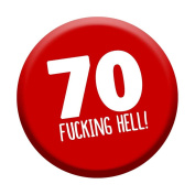 70th Birthday Badge 70 Today 58mm Pin Button Novelty Gift Men Women Funny!