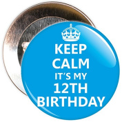 Blue Keep Calm It's My 12th Birthday Badge - 59mm Size Pin Badge