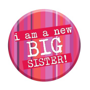 I'm A New Big Sister Badge 58mm Congratulations New Baby Gift Sibling