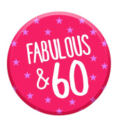 Fabulous 60 Today 60th Birthday Badge 58mm Pin Button Funny Novelty Gift Idea For Her Women