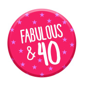 Fabulous 40 Today 40th Birthday Badge 58mm Pin Button Funny Novelty Gift Idea For Her Women