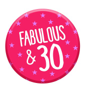 Fabulous 30 Today 30th Birthday Badge 58mm Pin Button Funny Novelty Gift Idea For Her Women